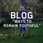 April Blog - 'Ways to Remain Youthful'