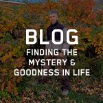 Jon Fago - Finding the Mystery & Goodness in Life